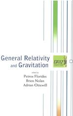 GENERAL RELATIVITY AND GRAVITATION - PROCEEDINGS OF THE 17TH INTERNATIONAL CONFERENCE