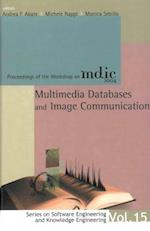 MULTIMEDIA DATABASES AND IMAGE COMMUNICATION - PROCEEDINGS OF THE WORKSHOP ON MDIC 2004 (Series on Software Engineering and Knowledge Engineering)