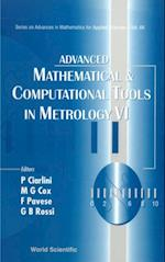 ADVANCED MATHEMATICAL AND COMPUTATIONAL TOOLS IN METROLOGY VI (SERIES ON ADVANCES IN MATHEMATICS FOR APPLIED SCIENCES)
