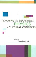 TEACHING AND LEARNING OF PHYSICS IN CULTURAL CONTEXTS, PROCEEDINGS OF THE INTERNATIONAL CONFERENCE ON PHYSICS EDUCATION IN CULTURAL CONTEXTS (ICPEC 2001)