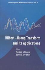 HILBERT-HUANG TRANSFORM AND ITS APPLICATIONS (Interdisciplinary Mathematical Sciences)