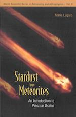 STARDUST FROM METEORITES (World Scientific Series in Astronomy and Astrophysics)