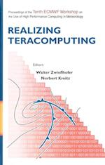 REALIZING TERACOMPUTING, PROCEEDINGS OF THE TENTH ECMWF WORKSHOP ON THE USE OF HIGH PERFORMANCE COMPUTERS IN METEOROLOGY
