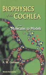 BIOPHYSICS OF THE COCHLEA