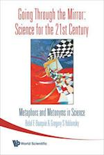 Going Through The Mirror: Science For The 21st Century: Metaphors And Metonyms In Science