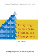 Fuzzy Logic For Business, Finance, And Management (2nd Edition) (Advances in Fuzzy Systems- Applications and Theory, nr. 23)