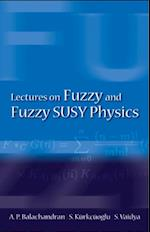 LECTURES ON FUZZY AND FUZZY SUSY PHYSICS