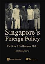 Singapore's Foreign Policy: The Search For Regional Order af Amitav Acharya