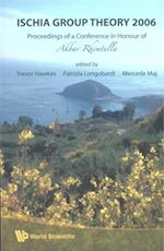 ISCHIA GROUP THEORY 2006 - PROCEEDINGS OF A CONFERENCE IN HONOR OF AKBAR RHEMTULLA