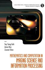 MATHEMATICS AND COMPUTATION IN IMAGING SCIENCE AND INFORMATION PROCESSING (Lecture Notes Series, Institute for Mathematical Sciences, National University of Singapore)