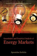 QUANTITATIVE AND EMPIRICAL ANALYSIS OF ENERGY MARKETS (World Scientific Series on Energy and Resource Economics)
