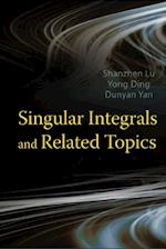 SINGULAR INTEGRALS AND RELATED TOPICS