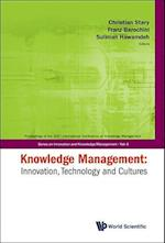 Knowledge Management: Innovation, Technology and Cultures - Proceedings of the 2007 International Conference af Christian Stary