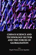 CHINA'S SCIENCE AND TECHNOLOGY SECTOR AND THE FORCES OF GLOBALISATION (Series On Contemporary China)