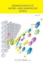 BIOMECHANICS AT MICRO- AND NANOSCALE LEVELS - VOLUME IV