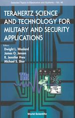 TERAHERTZ SCIENCE AND TECHNOLOGY FOR MILITARY AND SECURITY APPLICATIONS (Selected Topics in Electronics and Systems)