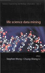 LIFE SCIENCE DATA MINING (Science, Engineering, and Biology Informatics)