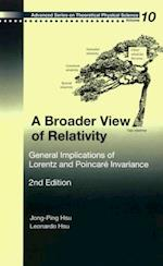 BROADER VIEW OF RELATIVITY, A (Advanced Series on Theoretical Physical Science)