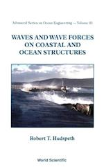 WAVES AND WAVE FORCES ON COASTAL AND OCEAN STRUCTURES (Advanced Series on Ocean Engineering)