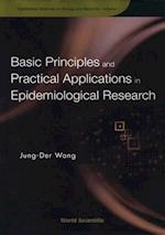 BASIC PRINCIPLES AND PRACTICAL APPLICATIONS IN EPIDEMIOLOGICAL RESEARCH (Quantitative Sciences on Biology and Medicine)