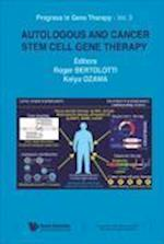 Autologous And Cancer Stem Cell Gene Therapy (Progress in Gene Therapy, nr. 3)