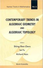 CONTEMPORARY TRENDS IN ALGEBRAIC GEOMETRY AND ALGEBRAIC TOPOLOGY (Nankai Tracts in Mathematics)