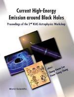 CURRENT HIGH-ENERGY EMISSION AROUND BLACK HOLES, PROCEEDINGS OF THE 2ND KIAS ASTROPHYSICS WORKSHOP