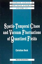 SPATIO-TEMPORAL CHAOS & VACUUM FLUCTUATIONS OF QUANTIZED FIELDS (Advanced Series in Nonlinear Dynamics)