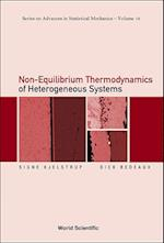 Non-equilibrium Thermodynamics Of Heterogeneous Systems (SERIES ON ADVANCES IN STATISTICAL MECHANICS, nr. 16)