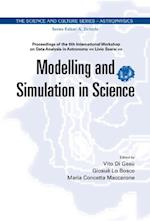 MODELING AND SIMULATION IN SCIENCE - PROCEEDINGS OF THE 6TH INTERNATIONAL WORKSHOP ON DATA ANALYSIS IN ASTRONOMY ALIVIO SCARSIA (The Science and Culture Series - Astrophysics)
