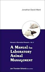 Manual For Laboratory Animal Management, A (Manuals I Nbiomedical Research, nr. 5)