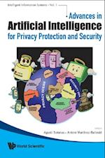 ADVANCES IN ARTIFICIAL INTELLIGENCE FOR PRIVACY PROTECTION AND SECURITY (Intelligent Information Systems)