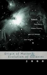 ORIGIN OF MATTER AND EVOLUTION OF GALAXIES 2000, PROCEEDINGS OF THE INTERNATIONAL SYMPOSIUM
