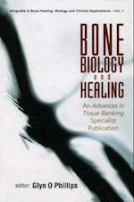 BONE BIOLOGY AND HEALING (Allografts In Bone Healing Biology And Clinical Applications)