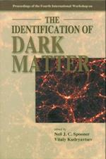 IDENTIFICATION OF DARK MATTER, THE - PROCEEDINGS OF THE FOURTH INTERNATIONAL WORKSHOP