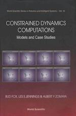 CONSTRAINED DYNAMICS COMPUTATIONS (World Scientific Series in Robotics and Intelligent Systems)