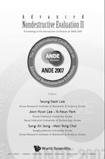 ADVANCED NONDESTRUCTIVE EVALUATION II (IN 2 VOLUMES, ) - PROCEEDINGS OF THE INTERNATIONAL CONFERENCE ON ANDE 2007 - VOLUME 2
