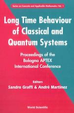 LONG TIME BEHAVIOUR OF CLASSICAL AND QUANTUM SYSTEMS - PROCEEDINGS OF THE BOLOGNA APTEX INTERNATIONAL CONFERENCE (Series on Concrete and Applicable Mathematics)