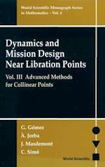 DYNAMICS AND MISSION DESIGN NEAR LIBRATION POINTS, VOL III (World Scientific Monograph Series In Mathematics)