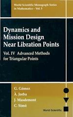 DYNAMICS AND MISSION DESIGN NEAR LIBRATION POINTS, VOL IV (World Scientific Monograph Series In Mathematics)