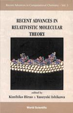 RECENT ADVANCES IN RELATIVISTIC MOLECULAR THEORY (Recent Advances in Computational Chemistry)