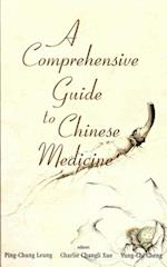 COMPREHENSIVE GUIDE TO CHINESE MEDICINE, A