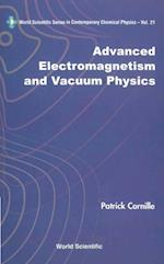 ADVANCED ELECTROMAGNETISM AND VACUUM PHYSICS (World Scientific Series in Contemporary Chemical Physics)