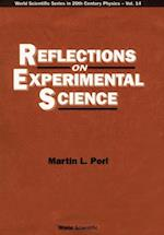 REFLECTIONS ON EXPERIMENTAL SCIENCE (World Scientific Series in 20th Century Physics)