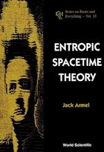 ENTROPIC SPACETIME THEORY (Series on Knots and Everything)