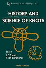 HISTORY AND SCIENCE OF KNOTS (Series on Knots and Everything)