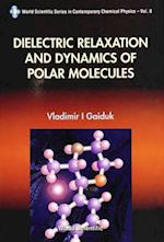 DIELECTRIC RELAXATION AND DYNAMICS OF POLAR MOLECULES (World Scientific Series in Contemporary Chemical Physics)
