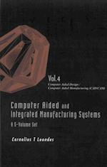 COMPUTER AIDED AND INTEGRATED MANUFACTURING SYSTEMS (A 5-VOLUME SET) - VOLUME 4