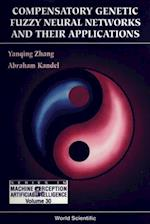 COMPENSATORY GENETIC FUZZY NEURAL NETWORKS AND THEIR APPLICATIONS (Series in Machine Perception and Artificial Intelligence)