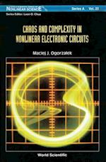 CHAOS AND COMPLEXITY IN NONLINEAR ELECTRONIC CIRCUITS (World Scientific Series on Nonlinear Science, Series A)